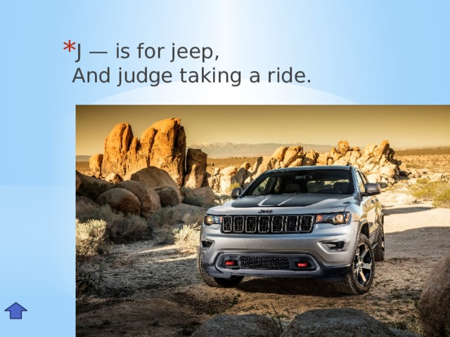 J — is for jeep,  And judge taking a ride. Jj