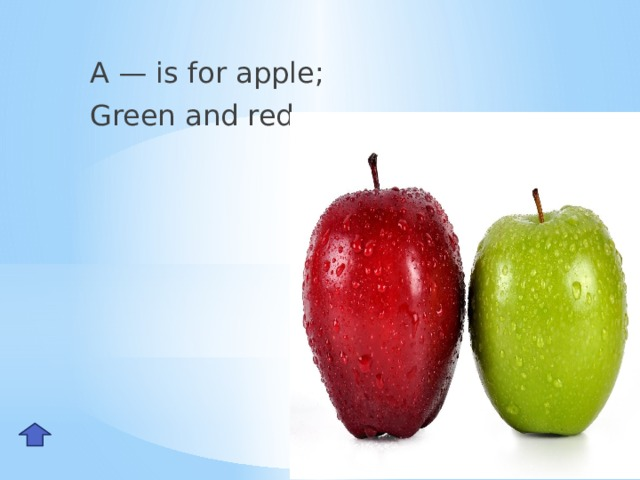 A — is for apple; Green and red.