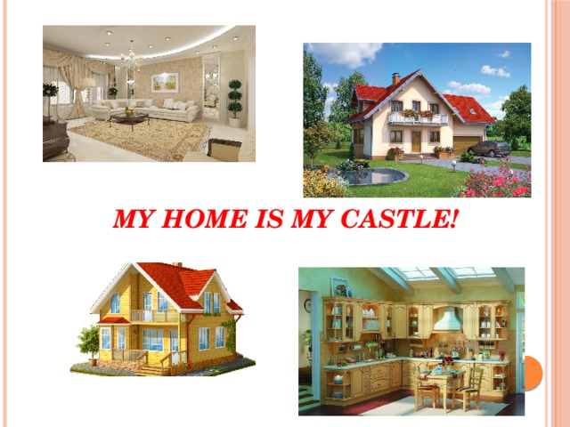 My home is my castle!