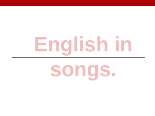 English in songs.