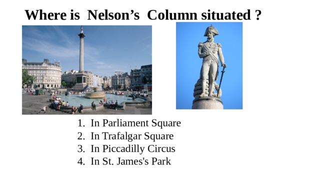 Where is Nelson's Column situated ?