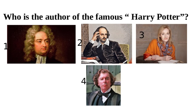 """Who is the author of the famous """" Harry Potter""""? 3 2 1 4"""