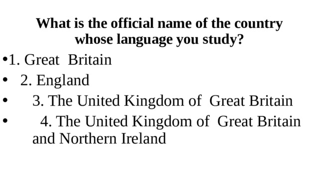 What is the official name of the country whose language you study?