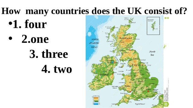 How many countries does the UK consist of? 1. four  2.one  3. three  4. two