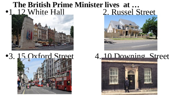 The British Prime Minister lives at …