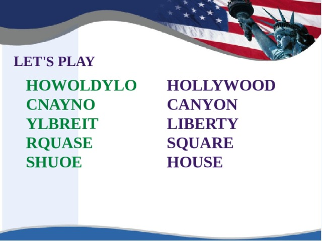 LET'S PLAY Hollywood Howoldylo Canyon Cnayno Liberty yLbreit rquaSe Square House sHuoe