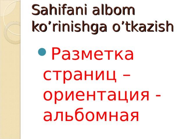 Sahifani albom ko'rinishga o'tkazish