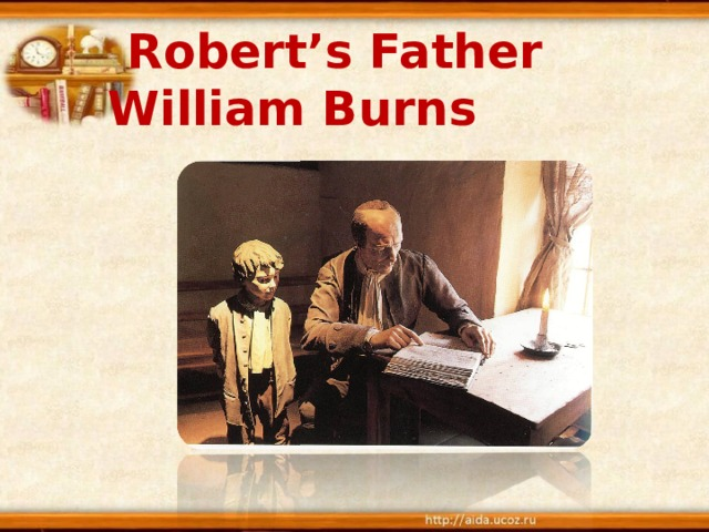 Robert's Father  William Burns