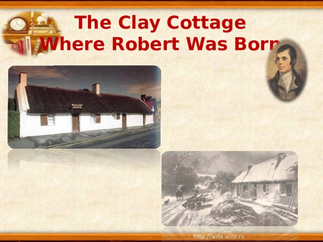 The Clay Cottage  Where Robert Was Born