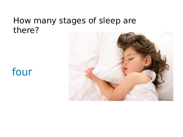 How many stages of sleep are there? four