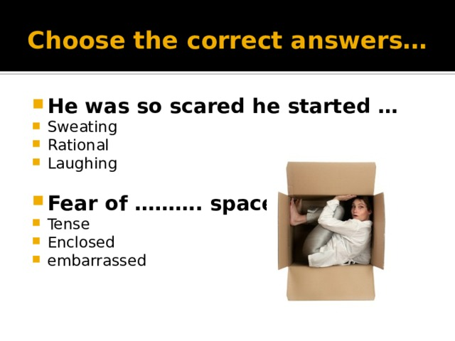 Choose the correct answers…