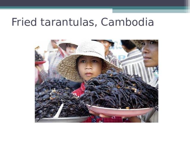 Fried tarantulas, Cambodia