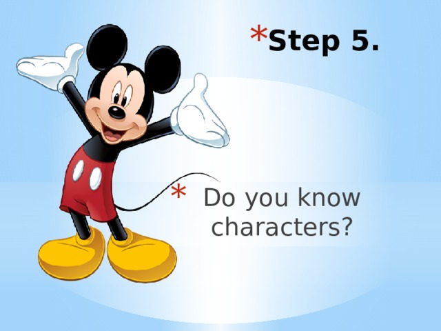 Step 5.  Do you know characters?