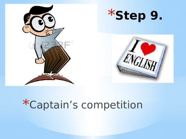 Step 9. Captain's competition