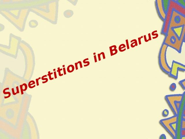 Superstitions in Belarus