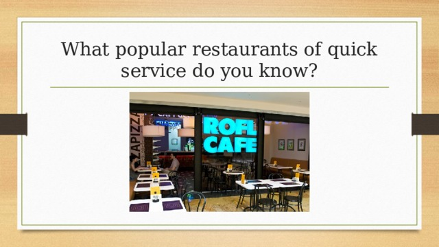 What popular restaurants of quick service do you know?