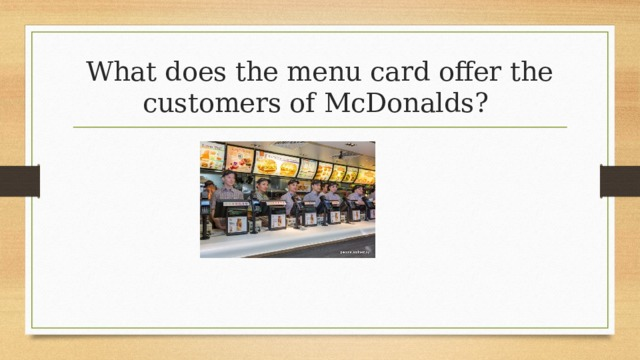 What does the menu card offer the customers of McDonalds?