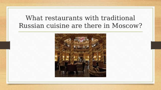 What restaurants with traditional Russian cuisine are there in Moscow?