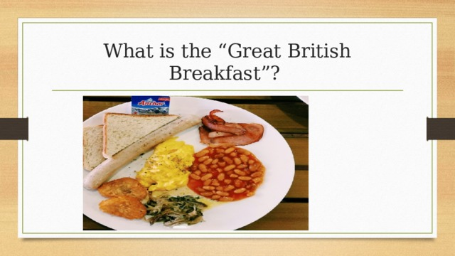 """What is the """"Great British Breakfast""""?"""
