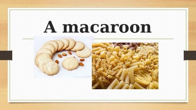 A macaroon