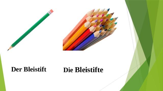 Der Bleistift  Die Bleistifte