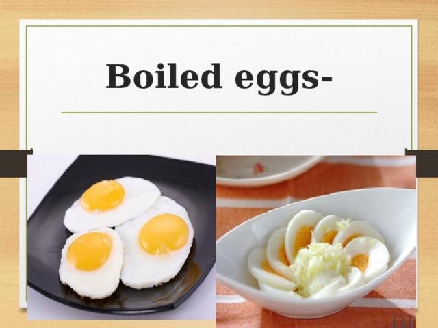 Boiled eggs-