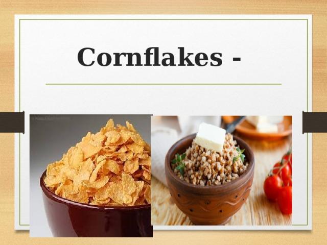 Cornflakes -