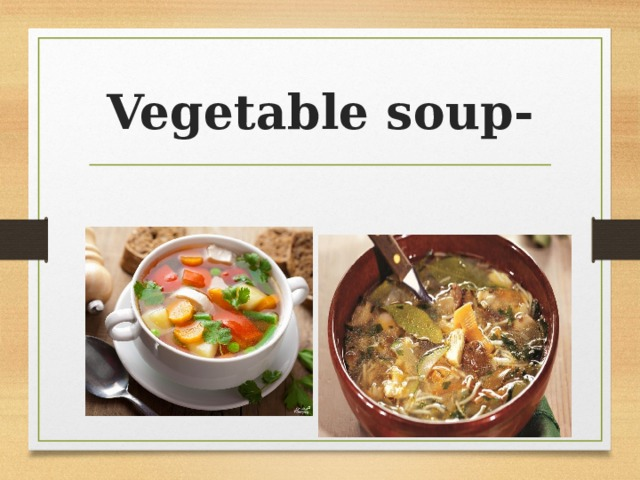 Vegetable soup-