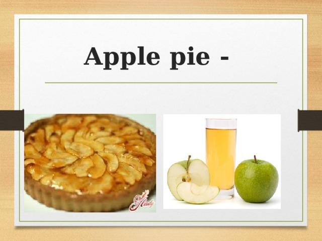 Apple pie -
