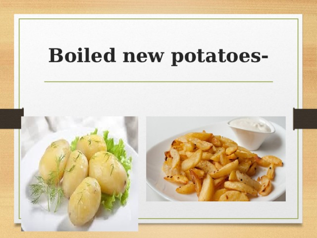 Boiled new potatoes-
