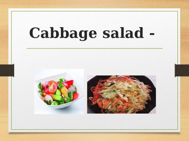 Cabbage salad -