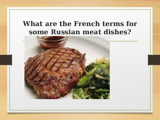 What are the French terms for some Russian meat dishes?