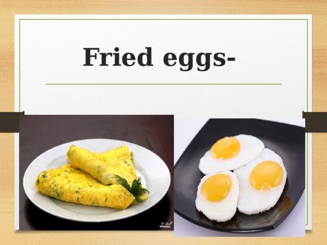 Fried eggs-