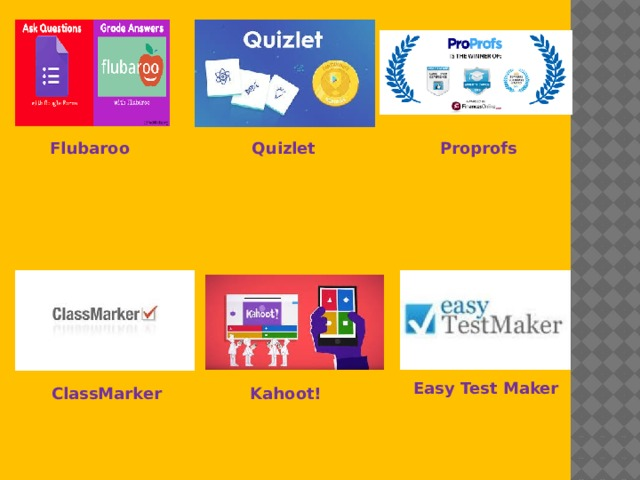 Flubaroo Quizlet Proprofs Easy Test Maker  Kahoot! ClassMarker