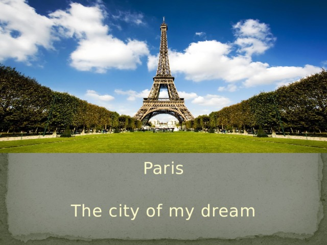 Paris The city of my dream