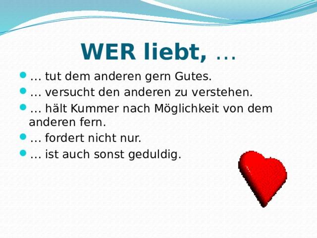WER  liebt, …