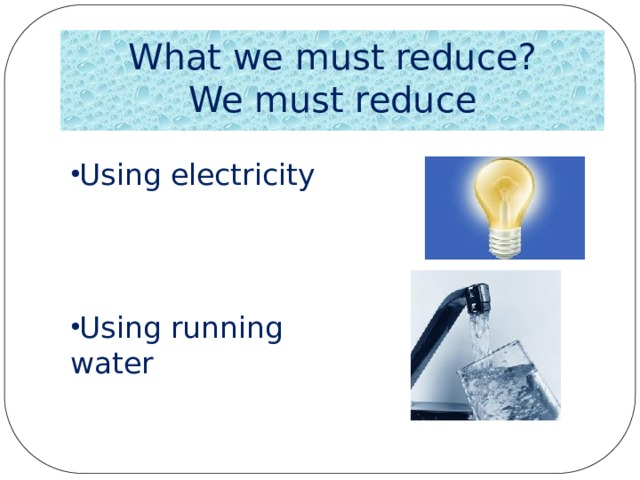 What we must reduce?  We must reduce