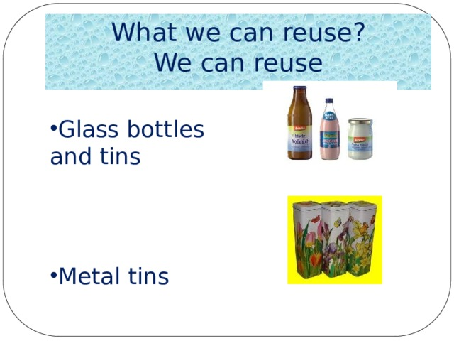 What we can reuse?  We can reuse