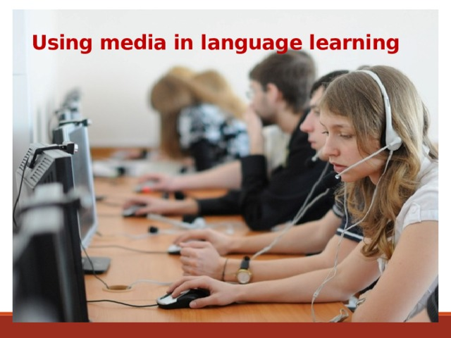 Using media in language learning