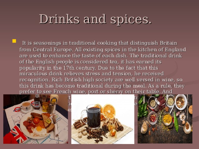 Drinks and spices.