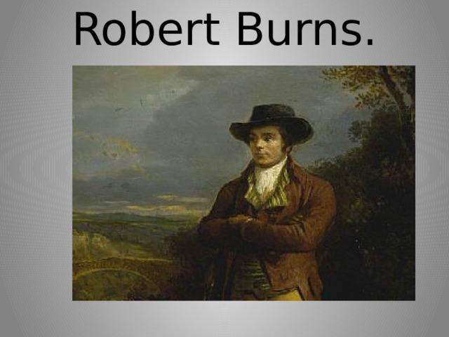 Robert Burns.   /
