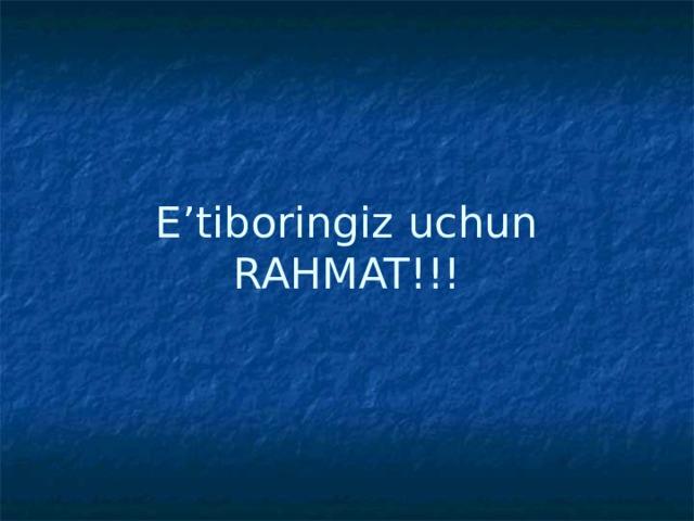 E'tiboringiz uchun RAHMAT!!!