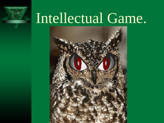 Intellectual Game.
