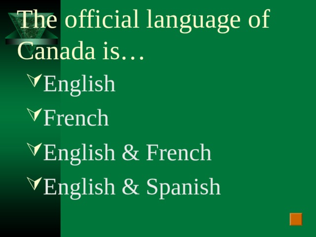 The official language of Canada is…