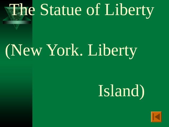 The Statue of Liberty   (New York. Liberty  Island)