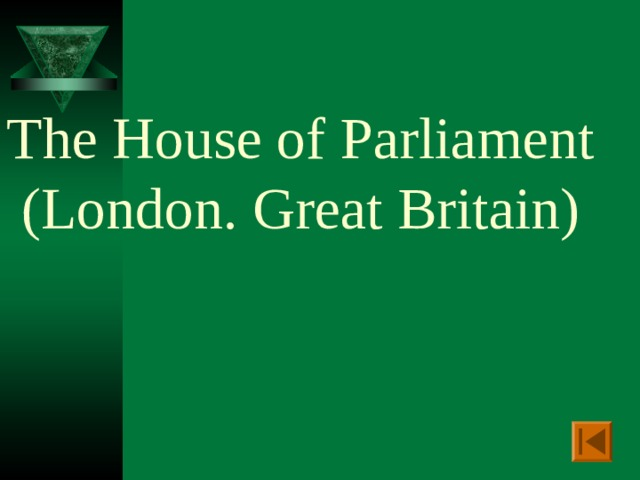 The House of Parliament  (London. Great Britain)
