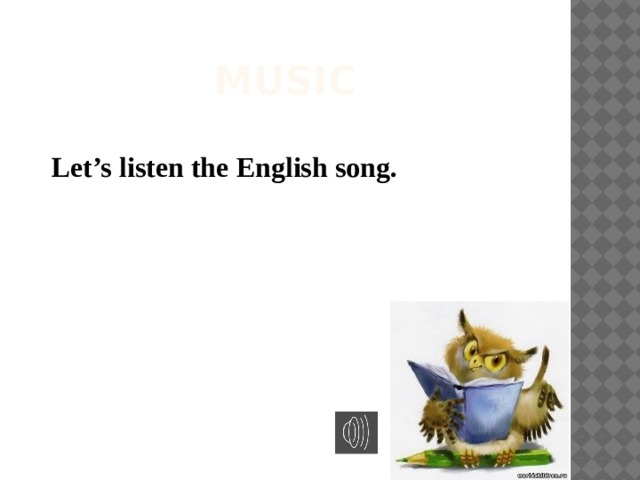 Music Let's listen the English song.
