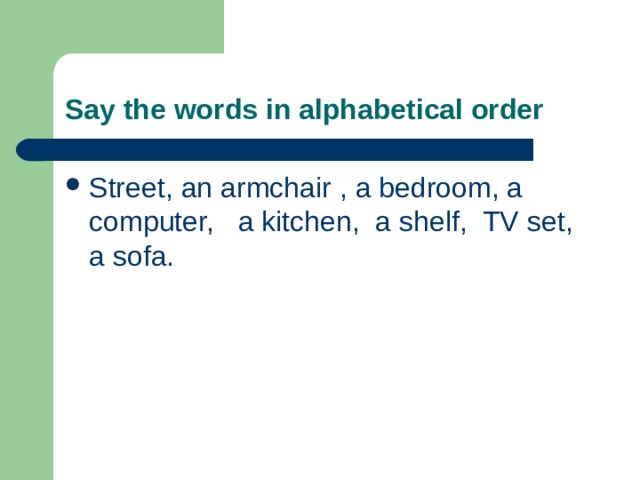 Say the words in alphabetical order