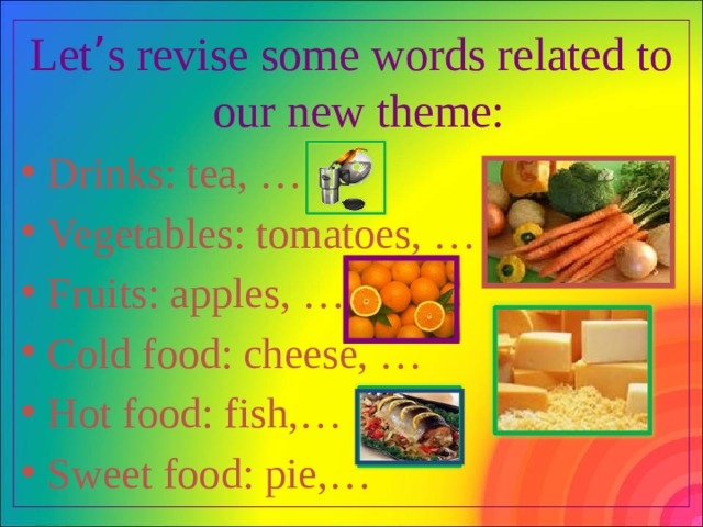 Let ' s revise some words related to our new theme: