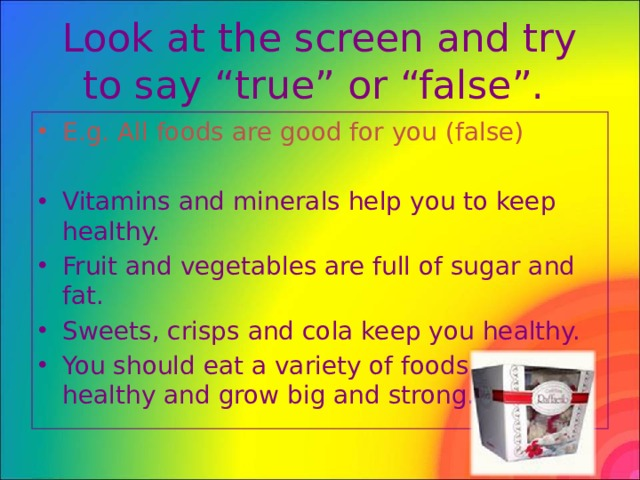 """Look at the screen and try to say """"true"""" or """"false""""."""